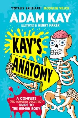 Kay's Anatomy: A Complete (and Completely Disgusting) Guide to the Human Body poster