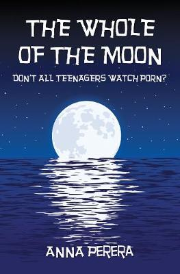The Whole of the Moon: Don't All Teenagers Watch Porn? poster