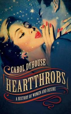 Heartthrobs: A History of Women and Desire poster