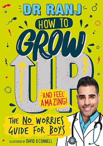 How to Grow Up and Feel Amazing!: The No-Worries Guide for Boys poster