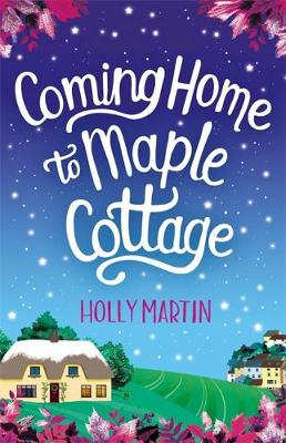 Coming Home to Maple Cottage: The perfect cosy feel good romance poster