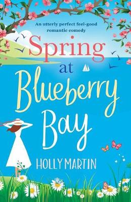 Spring at Blueberry Bay: An Utterly Perfect Feel Good Romantic Comedy poster