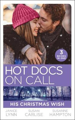 Hot Docs On Call: His Christmas Wish: It Started at Christmas… / The Doctor's Sleigh Bell Proposal / White Christmas for the Single Mum (Mills & Boon M&B) poster