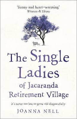 The Single Ladies of Jacaranda Retirement Village: an uplifting tale of love and friendship poster