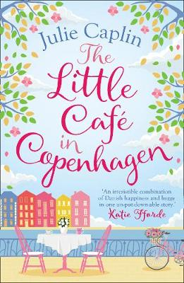 The Little Cafe in Copenhagen: Fall in Love and Escape the Winter Blues with This Wonderfully Heartwarming and Feelgood Novel poster