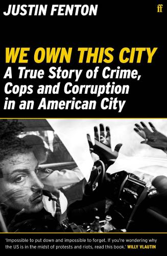 We Own This City: A True Story of Crime, Cops and Corruption in an American City poster