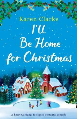 I'll Be Home for Christmas: A heartwarming feel good romantic comedy poster
