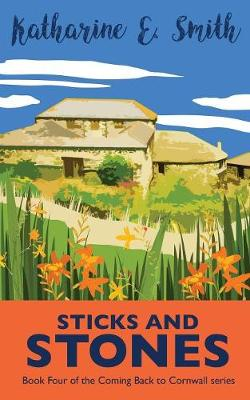 Sticks and Stones: Book Four of the Coming Back to Cornwall series poster