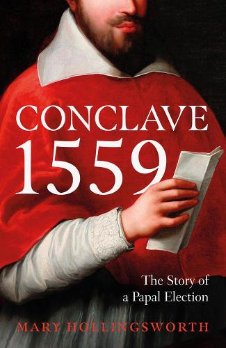 Conclave 1559: Ippolito d'Este and the Papal Election of 1559 poster