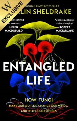 Entangled Life: How Fungi Make Our Worlds, Change Our Minds and Shape Our Futures poster