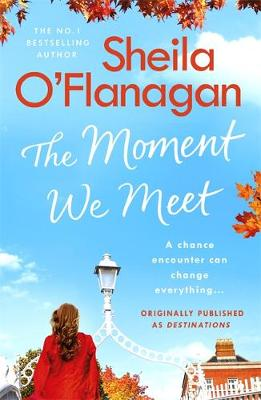 The Moment We Meet: Stories of love, hope and chance encounters by the No. 1 bestselling author poster