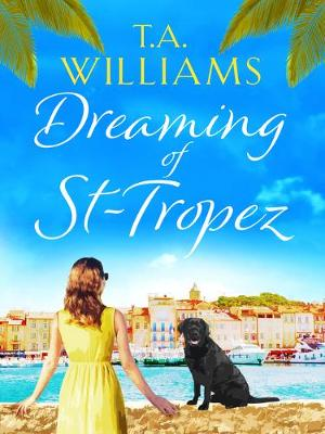 Dreaming of St-Tropez: A heart-warming, feel-good holiday romance set on the Riviera poster