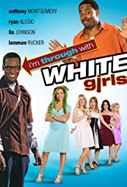 I'm Through with White Girls (The Inevitable Undoing of Jay Brooks) poster