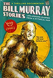 The Bill Murray Stories: Life Lessons Learned from a Mythical Man poster