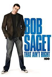 Bob Saget: That Ain't Right poster