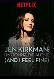 Jen Kirkman: I'm Gonna Die Alone (And I Feel Fine) poster