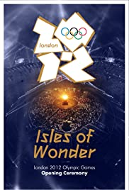 London 2012 Olympic Opening Ceremony: Isles of Wonder poster