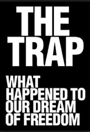 The Trap: What Happened to Our Dream of Freedom poster
